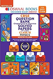Oswaal CBSE Question Bank Class 12 Physics Chapterwise & Topicwise Solved Papers (Reduced Syllabus) (For 2