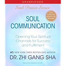 Soul Communication: Opening Your Spiritual Channels for Success and Fulfillment (Soul Power 2)