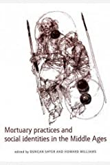 Mortuary Practices and Social Identities in the Middle Ages: (Exeter Studies in Medieval Europe) Paperback