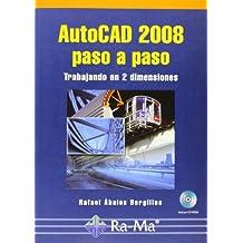 AutoCAD 2008 paso a paso. Trabajando en 2 dimensiones.