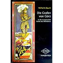 Die Grafen von Görz in der europäischen Politik des Mittelalters (Tangenten)