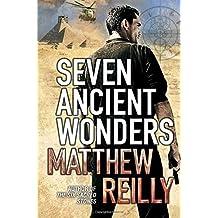 Seven Ancient Wonders (Jack West Junior 1) by Reilly, Matthew (December 3, 2010) Paperback