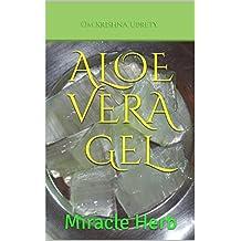 Aloe Vera Gel: Miracle Herb (English Edition)