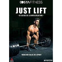JUST LIFT: le programme complet de musculation pour prendre de la masse rapidement