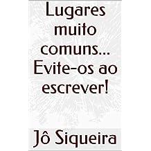 Lugares-comuns...  Evite-os ao escrever! (Portuguese Edition)