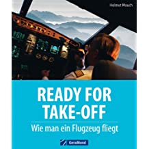 Ready for Take-Off: Wie man ein Flugzeug fliegt