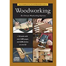 The Complete Illustrated Guide to Woodworking DVD Collection: And Cabinet Construction, the (Complete Illustrated Guides)