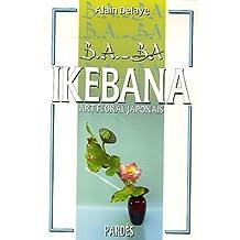 B.A.-BA de l'Ikebana