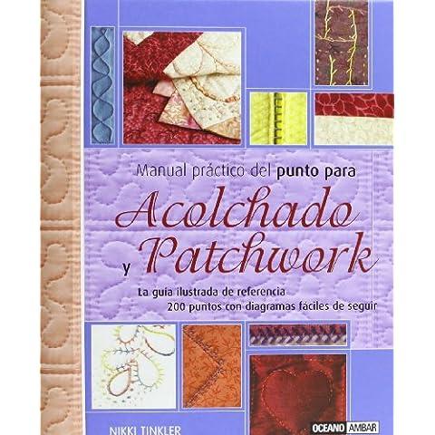 Manual práctico del punto para Acolchado y Patchwork: 200 puntos con diagramas fáciles de seguir (Ilustrados)