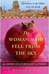 The Woman Who Fell from the Sky: An American Journalist in Yemen Hardcover