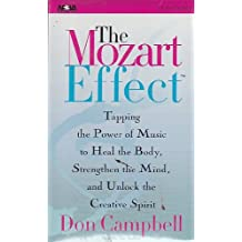 The Mozart Effect: Using the Power of Music to Heal the Body, Strengthen the Mind and Unlock the Creative Spirit (Nova Audio Books)
