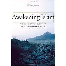 Awakening Islam: Religious Dissent in Contemporary  Saudi Arabia
