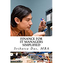 Finance for IT Managers Simplified: Easy step-by-step examples to master essential finance (English Edition)