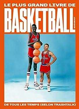 Le plus grand livre de basketball de tous les temps (selon TrashTalk) (Beaux-Livres Sport)