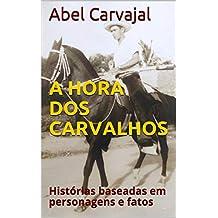 A HORA DOS CARVALHOS: Histórias baseadas em personagens e fatos (Portuguese Edition)