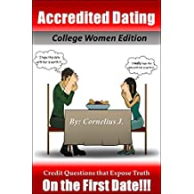 Accredited Dating – College Women Edition: Credit Questions that Expose the Truth On The First Date!!! (English Edition)