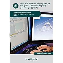 Elaboración de programas de CNC para la fabricación de piezas por arranque de viruta. FMEH0109