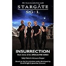 STARGATE SG-1: Insurrection: Book three in the Apocalypse series (English Edition)