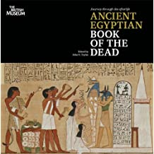 Journey Through the Afterlife: Ancient Egyptian Book of the Dead by John H. Taylor (2010-10-25)