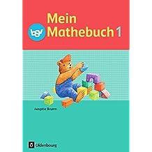 Mein Mathebuch - Ausgabe B für Bayern - Neubearbeitung: 1. Jahrgangsstufe - Schülerbuch mit Kartonbeilagen