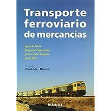 Transporte Ferroviario de Mercancías (Biblioteca de logística)