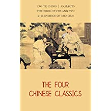 The Four Chinese Classics: Tao Te Ching, Analects, Chuang Tzu, Mencius (English Edition)