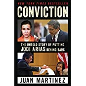 Conviction: The Untold Story of Putting Jodi Arias Behind Bars