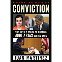 Conviction: The Untold Story of Putting Jodi Arias Behind Bars (English Edition)