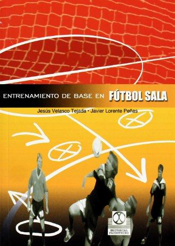 Descargar Libro Entrenamiento de Base En Futbol Sala (Deportes) de Jesús Velasco Tejada
