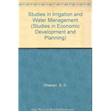 Studies in Irrigation and Water Management (Studies in Economic Development and Planning)