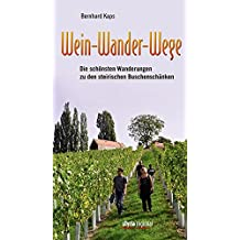 Wein-Wander-Wege: Die schönsten Wanderungen zu den steirischen Buschenschänken