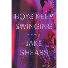 Boys Keep Swinging: A Memoir (English Edition)