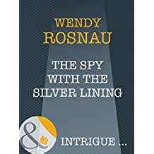 The Spy With The Silver Lining (Mills & Boon Intrigue) (Spy Games, Book 3)