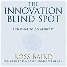 The Innovation Blind Spot: Why We Back the Wrong Ideas--And What to Do about It