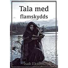 Tala med flamskydds (Swedish Edition)