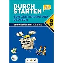 Durchstarten - Zur Zentralmatura - Neubearbeitung 2018: Deutsch: AHS/BHS. Übungsbuch mit Lösungen