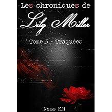 Les Chroniques de Lily Miller Tome III: Traquées