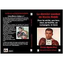 Le dernier combat de Karim Rabbi: Pour la vérité, son honneur, sa famille, sa compagne, la boxe... (French Edition)