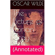 The Picture of Dorian Gray: (Annotated) (English Edition)