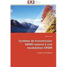 Système de transmission MIMO associé à une modulation OFDM: Etude et simulation (Omn.Univ.Europ.)