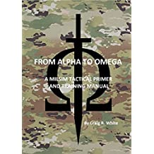 From Alpha to Omega: A MILSIM Tactical Primer and Training Manual (English Edition)