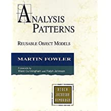 Analysis Patterns: Reusable Object Models (paperback) by Martin Fowler (1996-10-19)