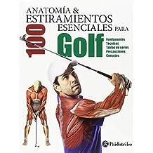 Anatomía y 100 estiramientos esenciales para golf (Deportes)
