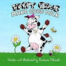 Happy Cows Make Good Milk