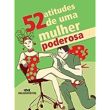 52 atitudes de uma mulher poderosa (52 Maneiras) (Portuguese Edition)