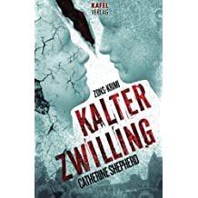 Kalter Zwilling: Zons-Krimi (German Edition) by Catherine Shepherd (2013-11-28)