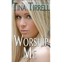 Worship Me: *a Sex Goddess Worship Fantasy* (English Edition)