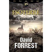 Confluence - Esoterre - Saison 1 - Épisode 3: Esoterre, T1