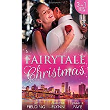 Fairytale Christmas: Mistletoe and the Lost Stiletto / Her Holiday Prince Charming / A Princess by Christmas