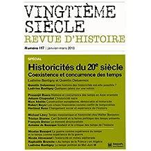 Vingtième siècle, N° 117, Janvier-mars : Historicités du 20e siècle : Coexistence et concurrence des temps